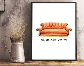 I'll Be There For You, Friends Tv Show, Friends Couch, Friends Quote, Home Decor, Wall Art, Printable Art, Digital Art