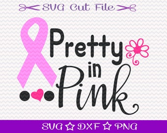 Breast Cancer Awareness, SVG Cut File, Pink Ribbon SVG, Digital Download, Pretty in Pink Svg, Cancer Survivor Svg