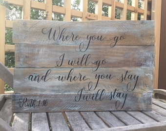 Where you go I will go,Ruth 1:16,Barnwood sign,wood sign saying,bedroom decor,wedding gift,rustic wedding sign,Bible verse sign,wedding prop