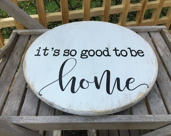 Lazy Susan,It's so good to be home,Decorative round wood,cottage decor,Shabby chic turntable,kitchen decor,rustic turntable,farmhouse
