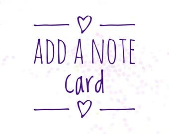 Add on note card, thank you note, gift note, etc.