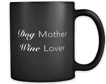 Dog Mother Wine Lover Black Mug, Dog Mother Mug, Dog Mother Gift, Dog Gift, Dog Mug, Dog Owner Mug, Dog Owner Gift, Dog Lover Gift #a206