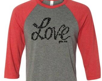 For god so loved the world LOVE raglan baseball t-shirt, Love shirt, love baseball shirt, baseball shirt, christian shirt, religious shirt