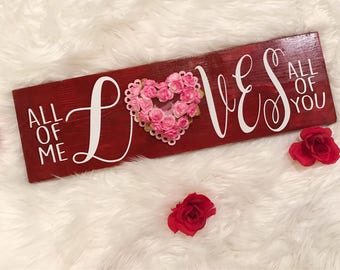 Wood Sign   Valentines Day Wall Decor   February Decor   Red Sign   Heart   All of Me Loves All Of You Sign   Valentines Decor