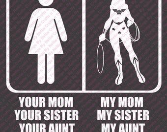 Wonder Woman Your Mom/My Mom SVG