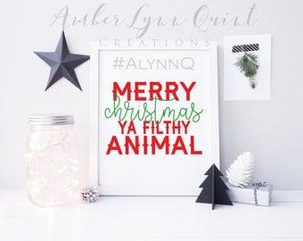 Merry Christmas Ya Filthy Animal Printable - Sign - Decor - Holiday Decorations