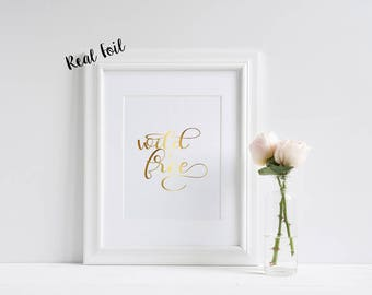 Wild & Free **REAL** Foil Print