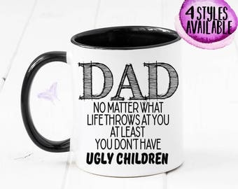 Dad Funny Gift, Dad Funny Mug, Ugly Children, Fathers Day, Funny Mug, Fathers Day Gift, Gift From Kids, Gift For Dad, Dad Gift, Dad CM1061