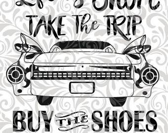 Life is Short, buy the shoes, eat the cake, old car, travel, full life, no regrets  SVG Cut File