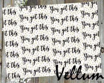 You Got This // Printed Vellum Inspirational Black and White TN Travelers Notebook Ephemera