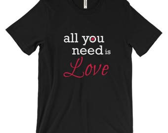 "Shortsleeve ""All you need is Love"" T-SHIRT/Unisex T-Shirt/Multiple Colors/Pre-shrunk Cotton"