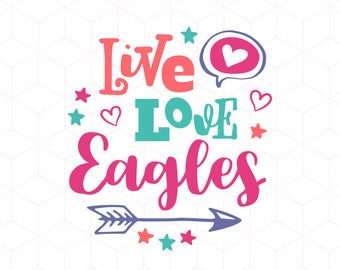 SVG Live Love Eagles Sport Team SVG Cut Football, Basketball Mom, Baseball, Hockey SVG Instant Download Cricut and Silhouette Cutting Files
