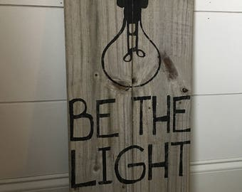 Be the light wood sign/ matthew 5:16/playroom decor/rustic sign