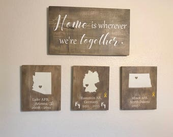 Home is wherever we're together, military family, duty station sign, frequent movers,