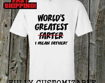 Funny Father's day shirt for Dad - World's Greatest Farter, I mean father
