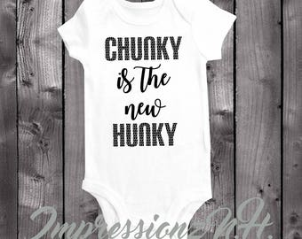 Chunky is the new Hunky - funny baby onesie, funny baby bodysuit