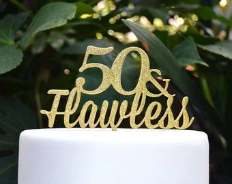 50 & Flawless Birthday Cake Topper - 50th Birthday Cake Topper - Assorted Colours