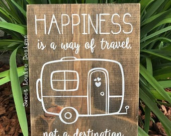 Happiness Is A Way Of Travel Not A Destination wood sign