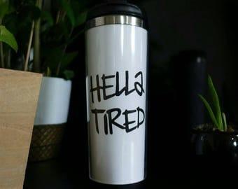 Life is Strange Hella Tired  Chloe Price Tumbler Coffee Cup