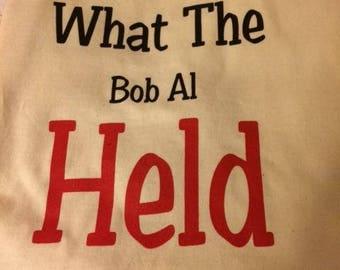 Funny Comedian Bob Al Held Shirt