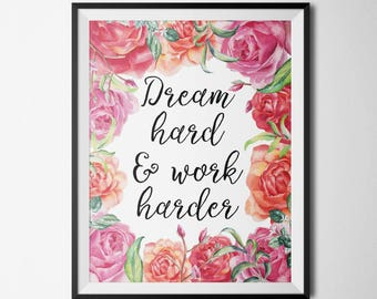 Dream Hard & Work Harder Office Quote Office Floral Decor Watercolor Print motivational quote Office Prints Floral Art Quote Boss Gift
