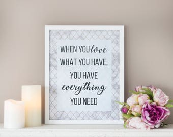 Framed Quote, Love What You Have, Quote, Framed Print, Typography