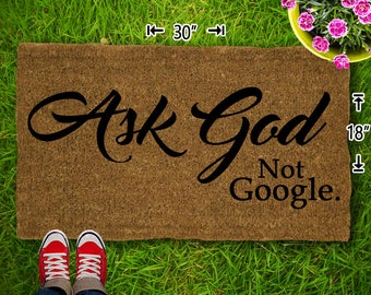 Ask God not Google Coir Doormat - 18x30 - Welcome Mat - House Warming - Mud Room - Gift - Custom - Home Decor - Christian
