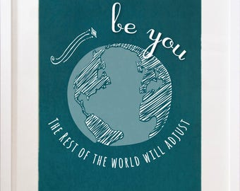 Be You - Motivational Print