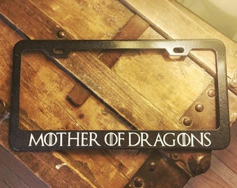 Mother of Dragons Daenerys Targaryen Inspired License Plate Frame