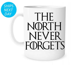 Game Of Thrones Gift, Game Of Thrones, Game Of Thrones Coffee Mug, Game Of Thrones Cup, The North Never Forgets