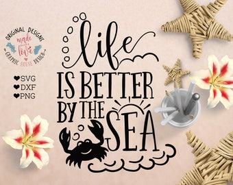 sea svg, crab svg, summer cut file,  Life is better by the sea svg, vacation svg, beach svg, vinyl cut design, svg file, svg design, cricut