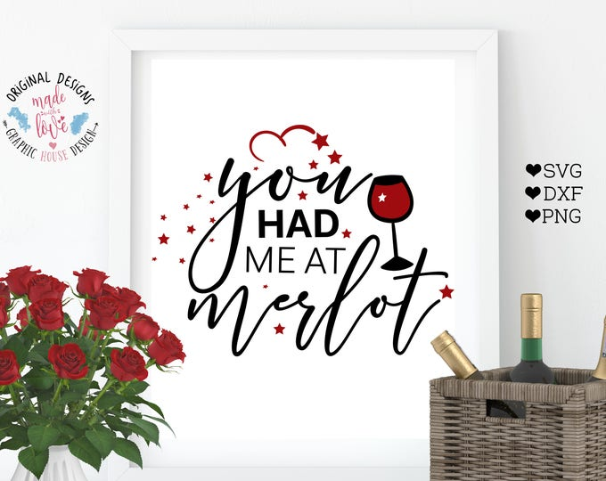 You had me at Merlot, Wine Love Quote Cut File and Printable in SVG, DXF, PNG, Wine Cut File, Wine Quotes, Love Cut File, Valentine's day