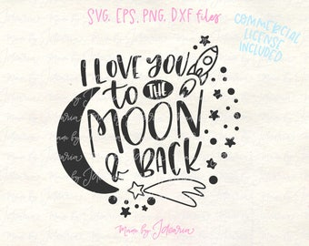 Moon and back svg, moon svg, nursery svg, baby quotes svg, love svg, wall art svg, rocket svg, nursery svg files, quote svg, love quote svg