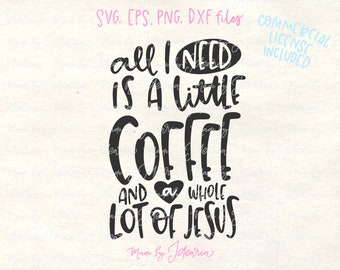 Coffee svg, Jesus svg, svg files sayings, svg files cricut, funny quote svg, coffee cup svg, coffee cricut files, funny coffee quote, coffee