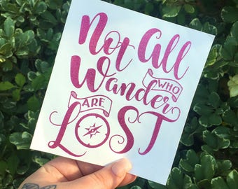 Not all who wander are lost decal, Adventure is out there decal, Decals for yeti tumblers, decals for women, Car decals