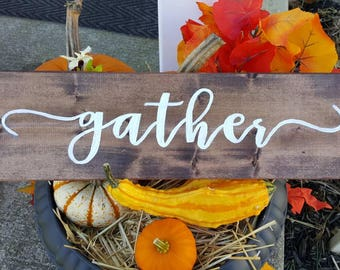 Gather Sign | READY TO SHIP | Rustic Gather Sign | Fall Gather Sign | Thanksgiving decor | Fall decor | Rustic hand painted gather sign
