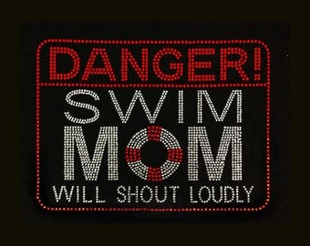 """Swim, Danger Swim Mom will Shout Loudly (7x9.5"""") Rhinestone Bling on Black T-Shirt -  Customize Contact me to change color"""