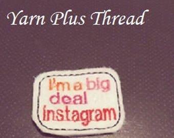 I'm a Big Deal on Instagram Feltie Embroidery Design