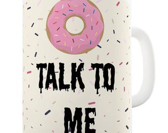 Doughnut Talk To Me Ceramic Novelty Mug