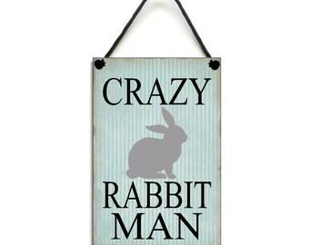Handmade Wooden ' Crazy Rabbit Man ' Fun Home Sign 457