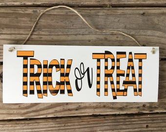 Trick or Treat Sign/ Wood Sign/ Halloween Sign/ Fall Sign /Hanging Sign/ Free shipping