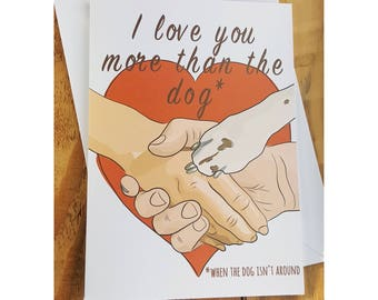 Funny Love Card, I love you more than the dog, dog lovers card, Anniversary Card, Funny Valentine Card, Boyfriend love card, Wife birthday