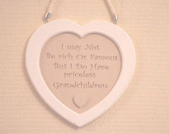 Grandchildren Sign Plaque Heart Shaped I May Not Be Rich Or Famous Priceless Grandchildren Ideal Birthday Gift Large F1670I