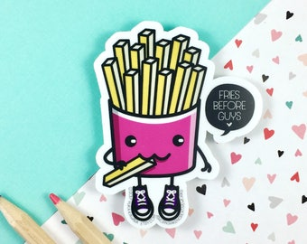 French Fries Sticker | Fries Before Guys | Die Cut Sticker | Vinyl Sticker | Funny Sticker | Cute Sticker | Hipster Sticker | Kawaii Sticker