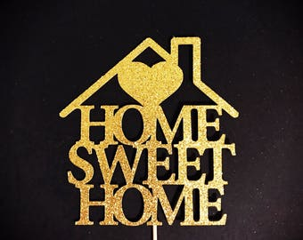 Home Sweet Home Cake Topper, New Home Cake Topper, Wedding Cake Topper, Housewarming Cake Topper, Housewarming Gift, Home Sweet Home Sign