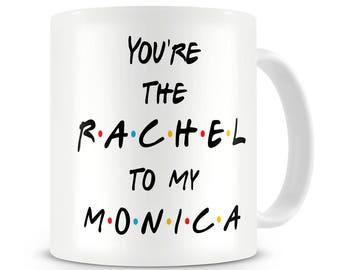 Best Friends Gift You're The Rachel to my Monica Mug You're the Monica To My Rachel Best Friends Mug Best Friend Mug Travel Mug