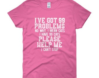 Cat Funny - 99 problems, I mean cats - gift for cat mom - Women's short sleeve t-shirt