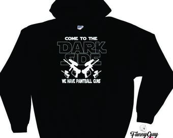 Paintball Hoodie Come To The Dark Side We Have Paintball Guns Hoodie