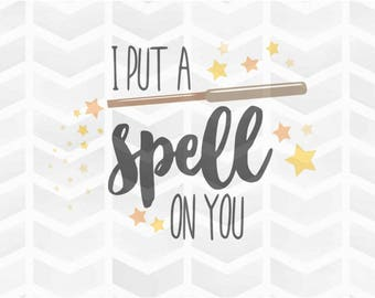 I Put a Spell on You SVG and DXF Cut File - PNG - Download File - Cricut - Silhouette