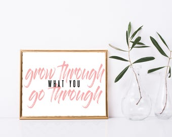 Grow Through What You Go Through Printable, Art Print, 8x10, Great Gift, Digital Home Decor, Printable Quote, Home Printable Wall Art